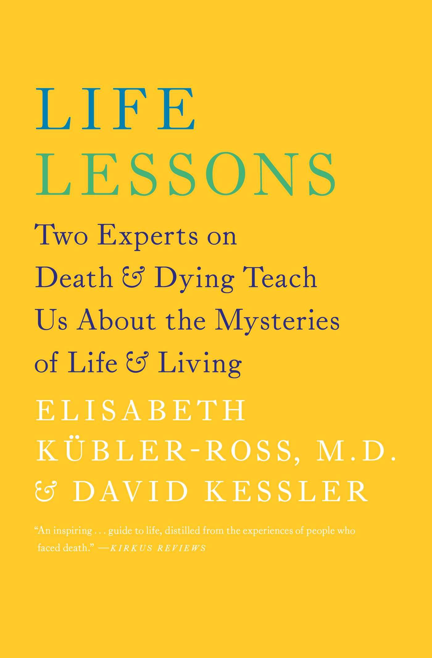 life lessons ebook by elisabeth kubler ross david kessler  life lessons ebook by elisabeth kubler ross david kessler official publisher page simon schuster