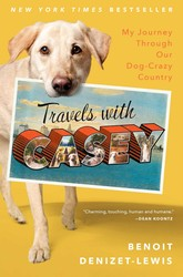 Buy Travels With Casey: My Journey Through Our Dog-Crazed Country