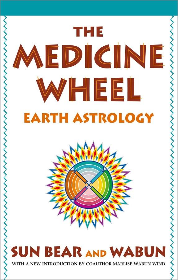 Sun Bear Medicine Wheel Earth Astrology