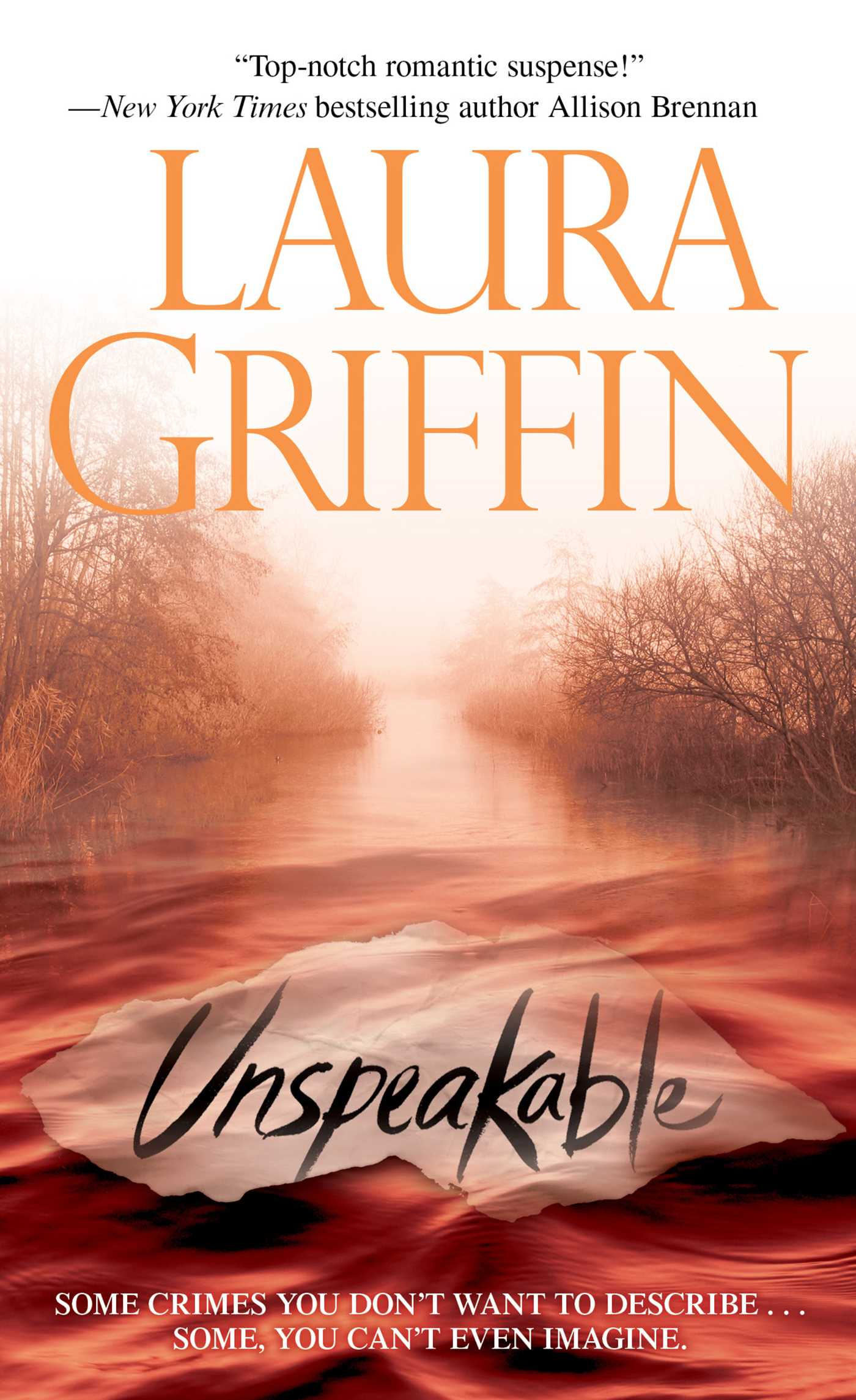 Unspeakable | Book by Laura Griffin | Official Publisher