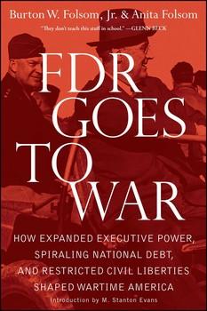 fdr goes to war book by burton w folsom jr anita folsom
