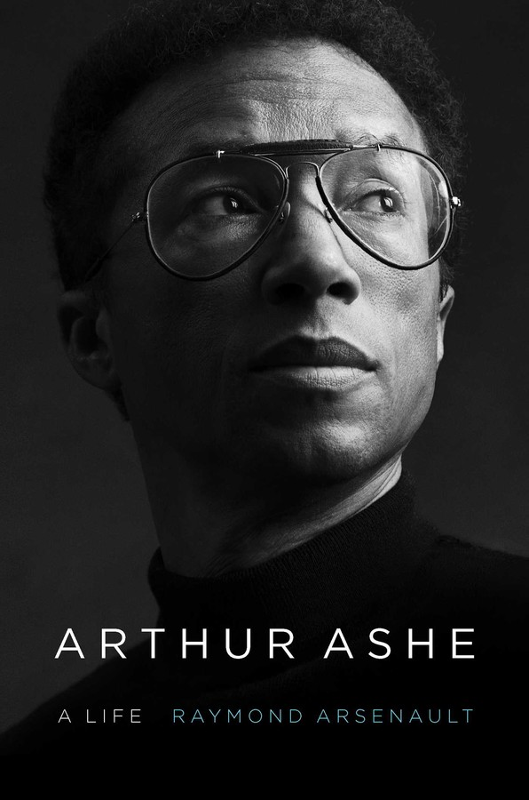 Arthur Ashe Book By Raymond Arsenault Official Publisher Page