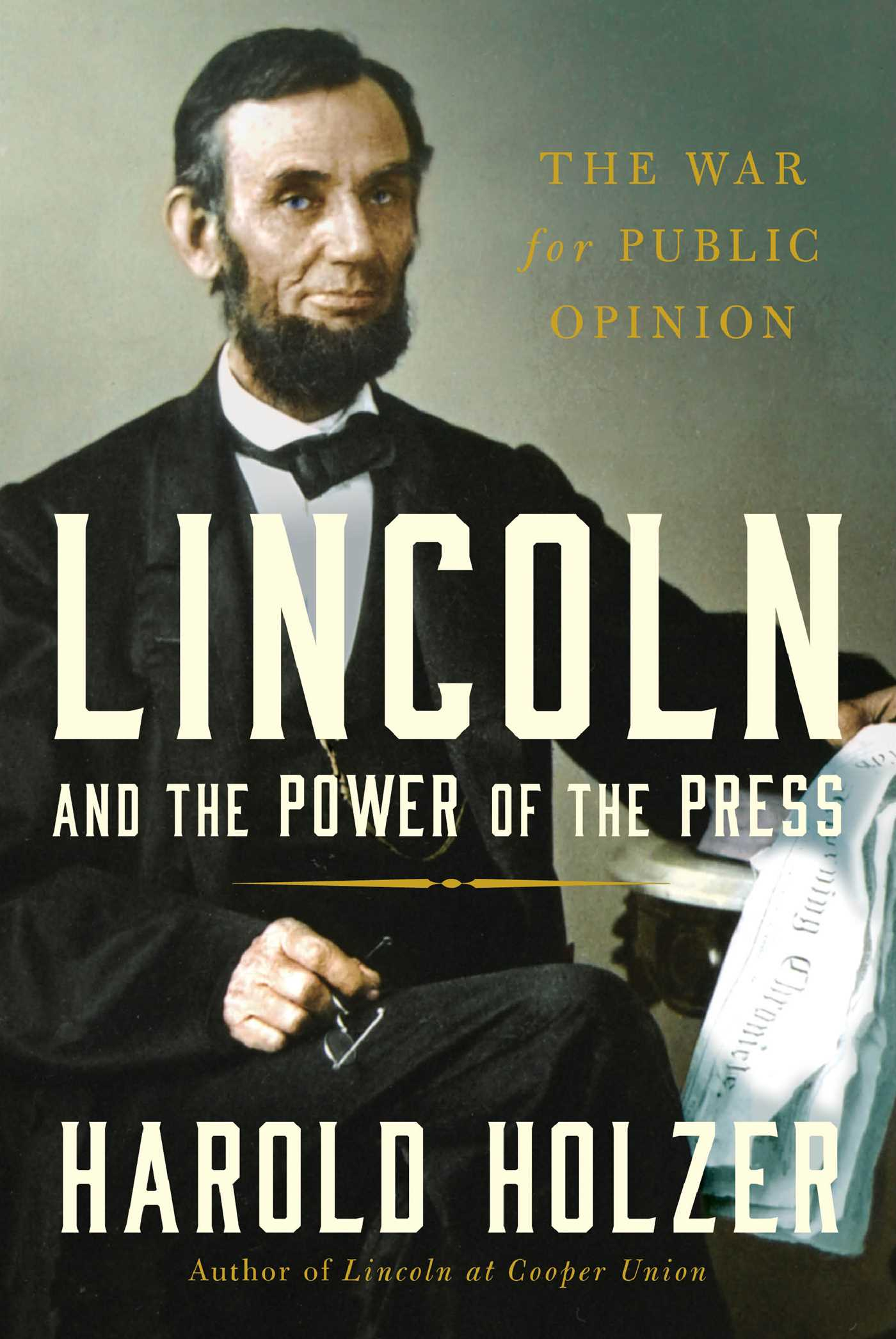 Lincoln and the power of the press 9781439192719 hr