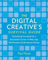 The Digital Creative's Survival Guide