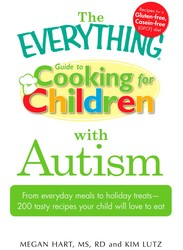 The Everything Guide to Cooking for Children with Autism