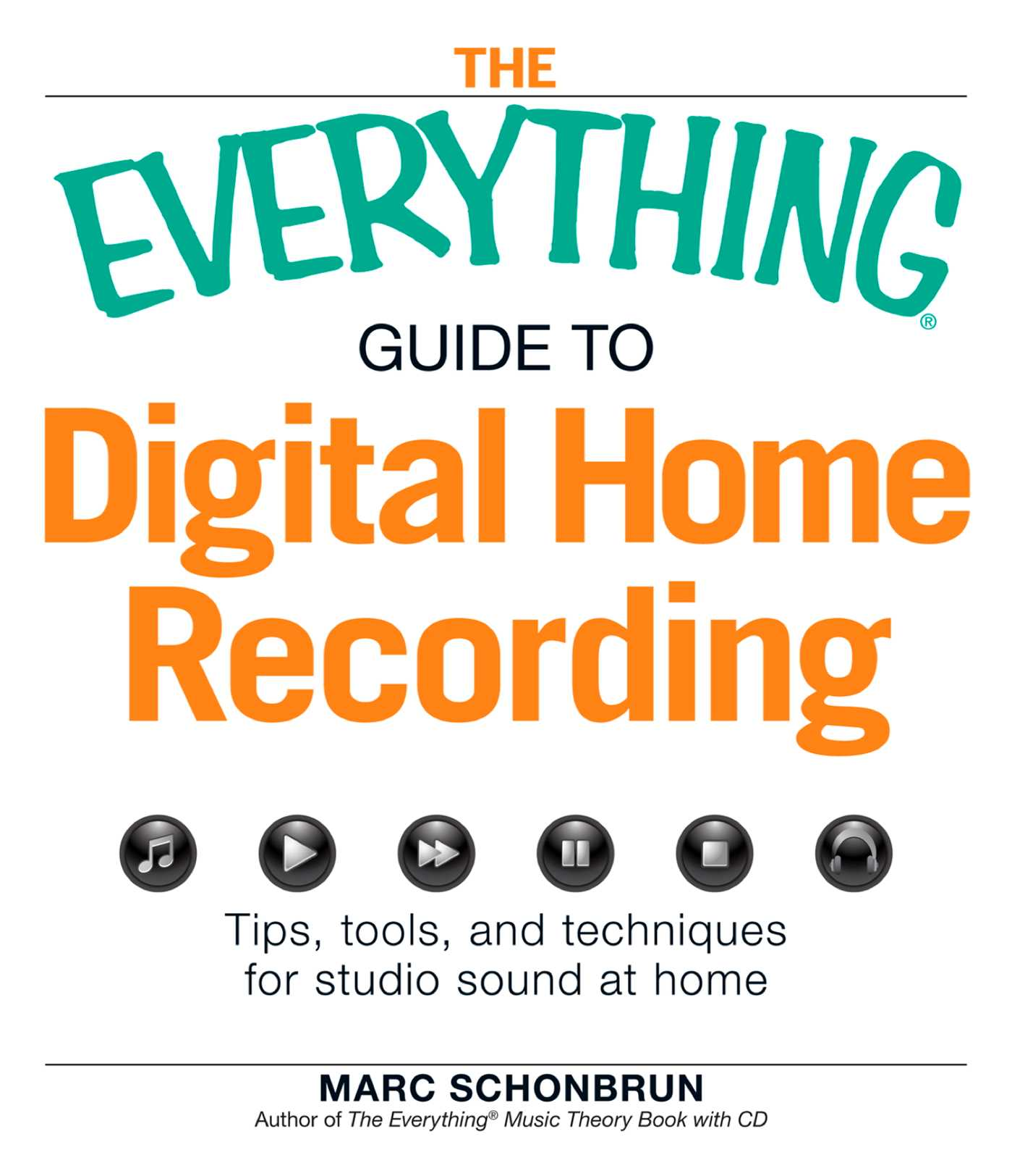 The Everything Guide to Digital Home Recording eBook by Marc ... on home design tips, home inspection tips, travel tips, recording vocals at home, home organization tips, recording studio software, home photography tips, songwriting tips, home lighting tips, home security tips, computer tips, home network tips, home management tips, home storage tips, home marketing tips, home filing tips, piano lessons for beginners, music recording, home audio tips,