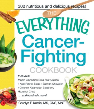 The Everything Cancer-Fighting Cookbook eBook by Carolyn F