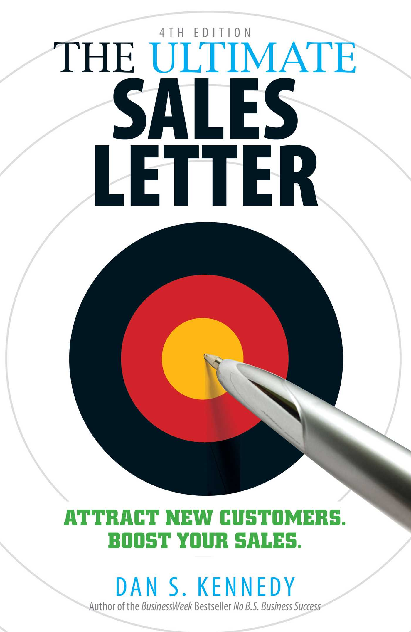 The Ultimate Sales Letter 4th Edition Book By Dan S Kennedy