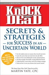 Knock 'em Dead: Secrets & Strategies in Uncertain World