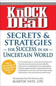 Knock 'em Dead: Secrets & Strategies in Uncertain World