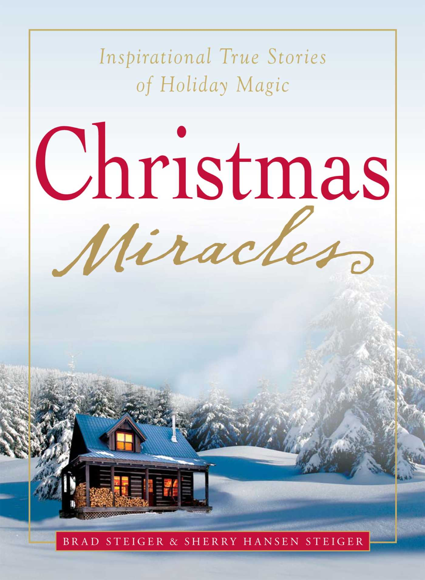 Christmas Miracles eBook by Brad Steiger, Sherry Hansen Steiger ...