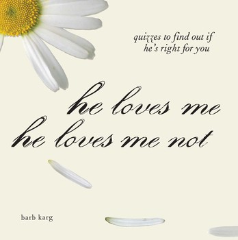 He Loves Me, He Loves Me Not eBook by Barb Karg | Official Publisher