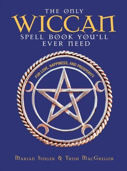 The Only Wiccan Spell Book You'll Ever Need eBook by Marian