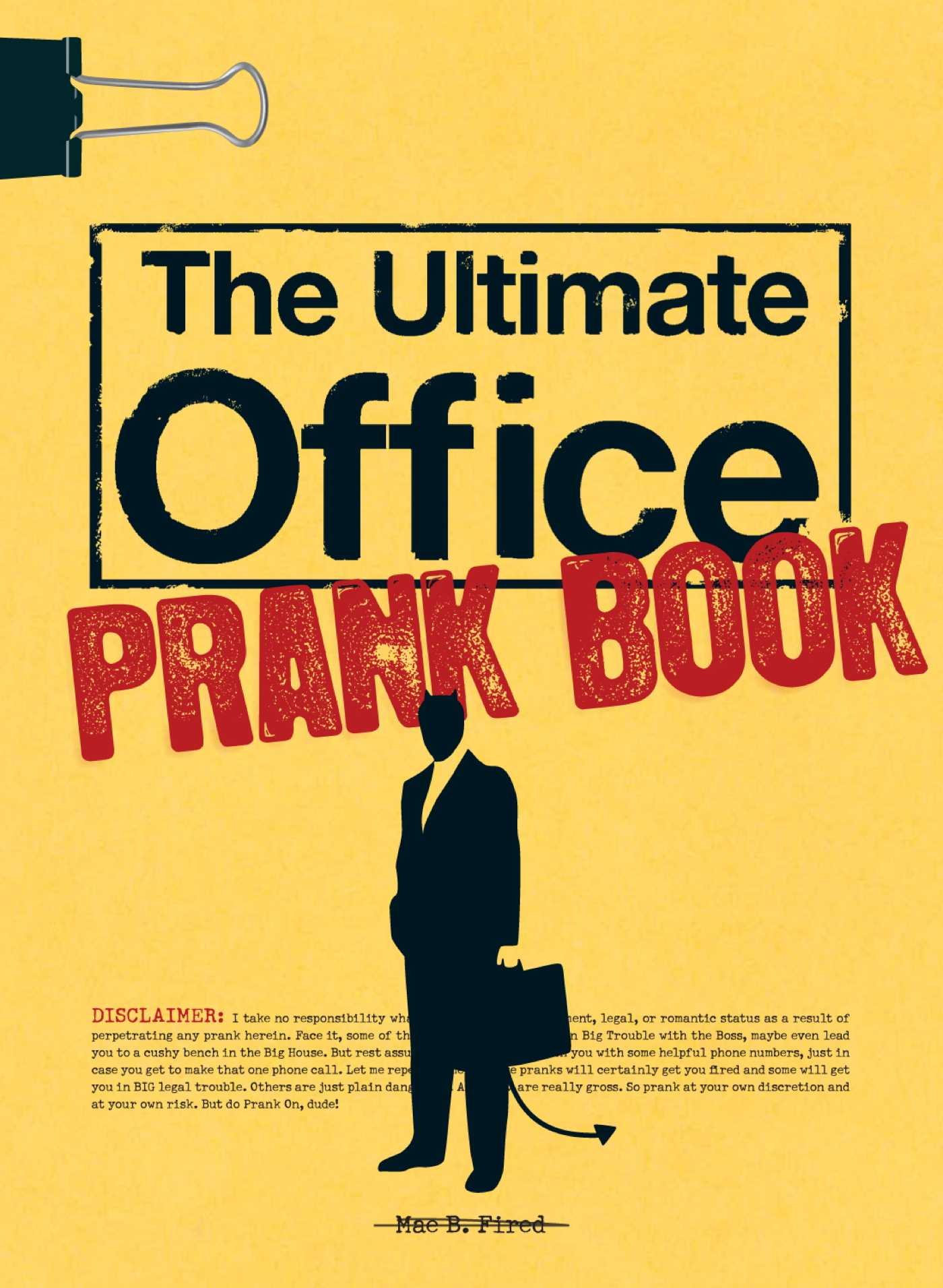 The Ultimate Office Prank Book eBook by Mae B Fired