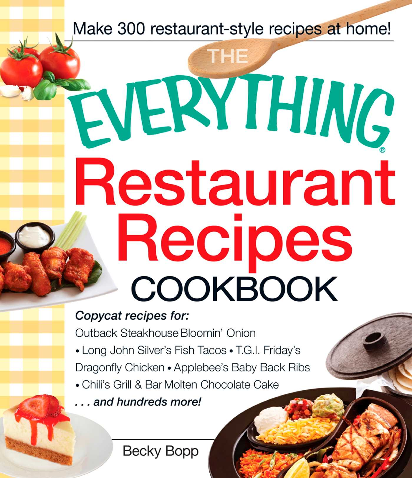 The Everything Restaurant Recipes Cookbook eBook by Becky Bopp ...