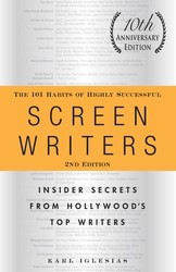 The 101 Habits of Highly Successful Screenwriters, 10th Anniversary Edition