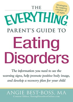 The Everything Parent's Guide to Eating Disorders eBook by Angie