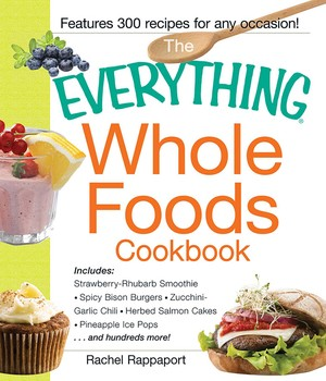 The everything whole foods cookbook ebook by rachel rappaport the everything whole foods cookbook forumfinder Image collections