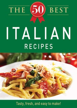 The 50 Best Italian Recipes Ebook By Adams Media Official Publisher Page Simon Schuster Uk