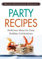 Holiday Entertaining Essentials: Party Recipes