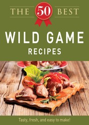 The 50 Best Wild Game Recipes