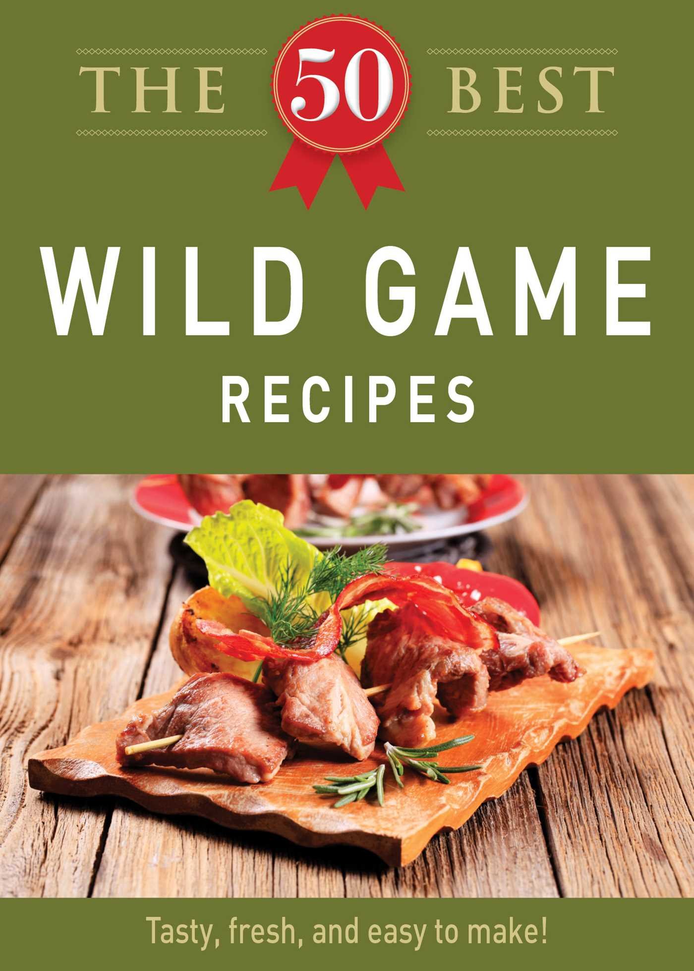 The 10 Best Wild Game Recipes eBook by Adams Media  Official