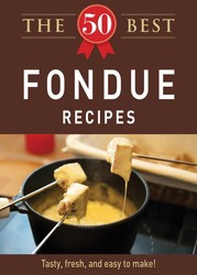 The 50 Best Fondue Recipes