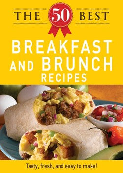 The 50 Best Breakfast And Brunch Recipes Ebook By Adams Media