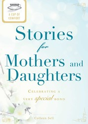 A Cup of Comfort Stories for Mothers and Daughters