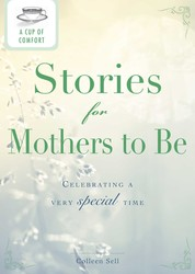 A Cup of Comfort Stories for Mothers to Be