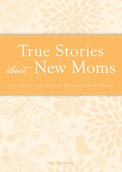 True Stories about New Moms