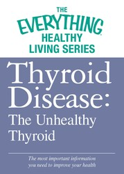 Thyroid Disease: The Unhealthy Thyroid