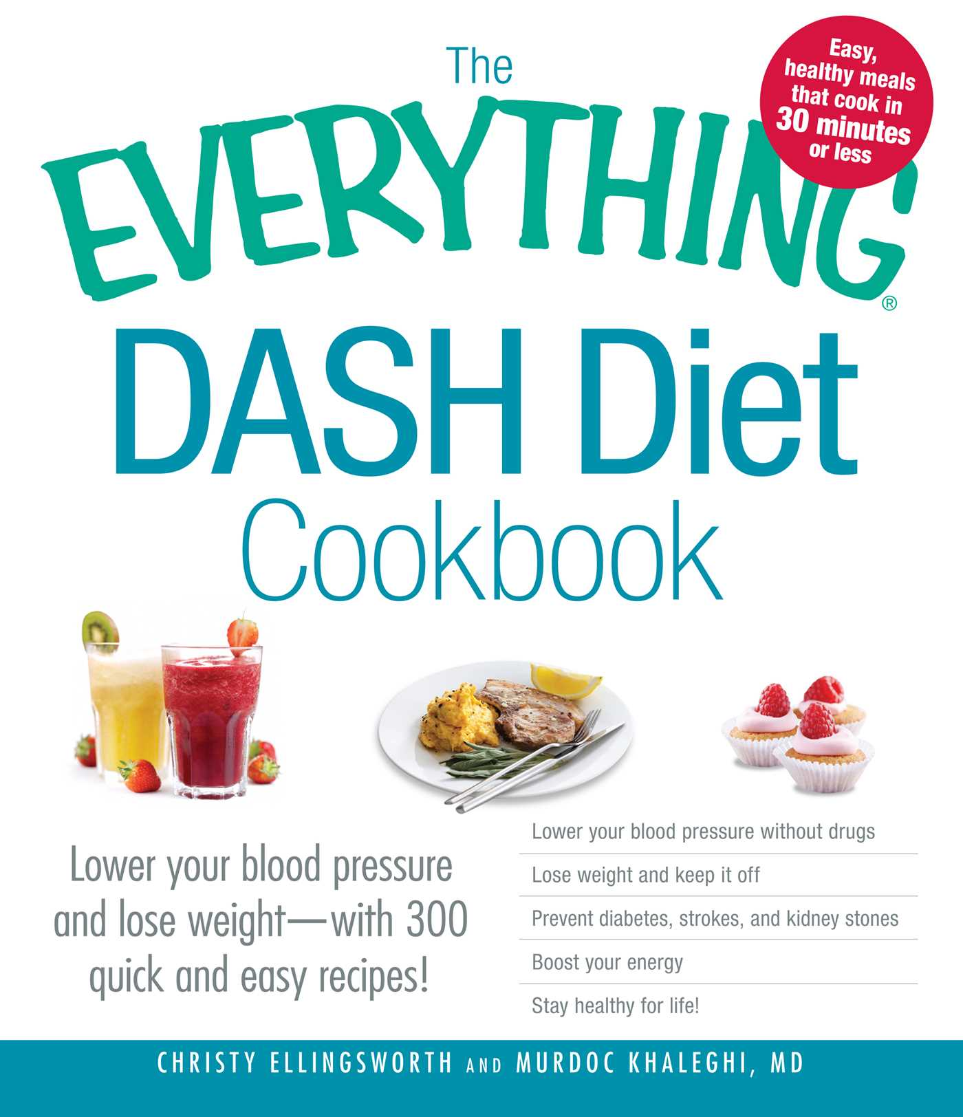 The everything dash diet cookbook book by christy ellingsworth lower your blood pressure and lose weight with 300 quick and easy recipes lower your blood pressure without drugs lose weight and keep it off forumfinder Gallery