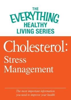 Cholesterol: Stress Management