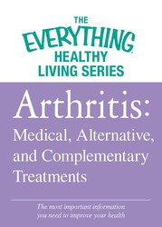 Arthritis: Medical, Alternative, and Complementary Treatments
