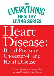 Heart Disease: Blood Pressure, Cholesterol, and Heart Disease