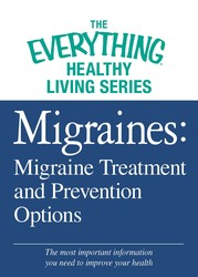 Migraines: Migraine Treatment and Prevention Options