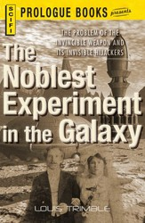 The Noblest Experiment in the Galaxy