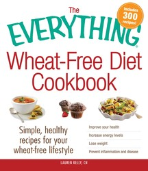 The Everything Wheat-Free Diet Cookbook