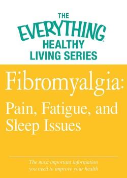 Fibromyalgia: Pain, Fatigue, and Sleep Issues
