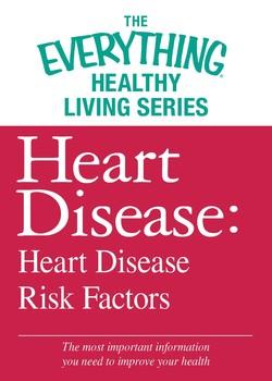 Heart Disease: Heart Disease Risk Factors