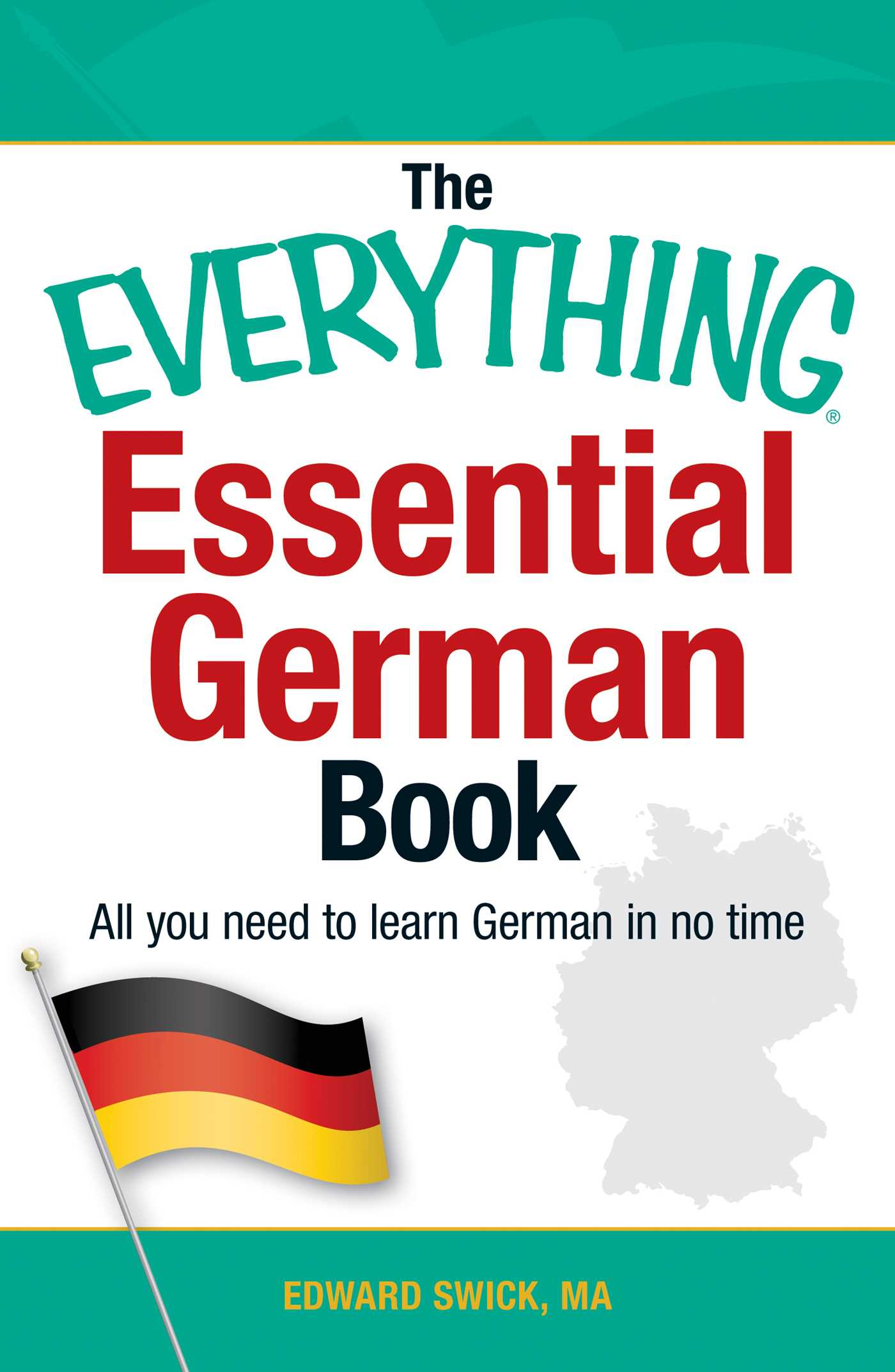 The Everything Essential German Book Book By Edward Swick