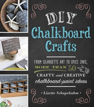 Diy Chalkboard Crafts Ebook By Lizette Schapekahm Official