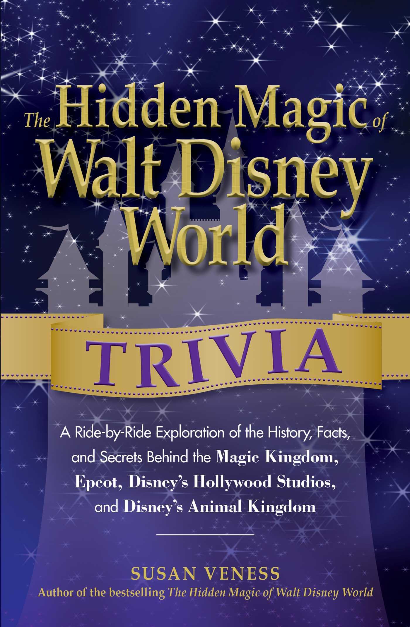The Hidden Magic Of Walt Disney World Trivia Book By Susan Veness