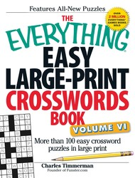 The Everything Easy Large-Print Crosswords Book, Volume VI