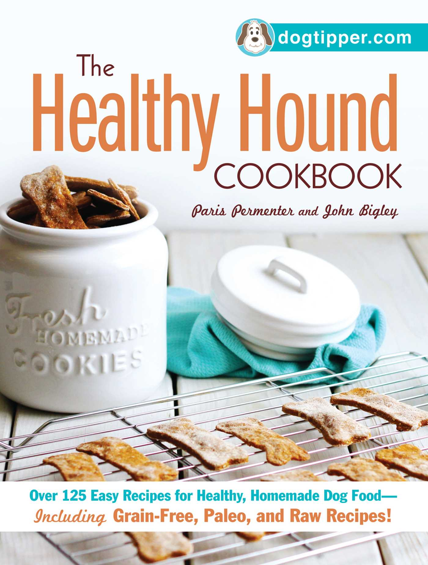 The healthy hound cookbook book by paris permenter john bigley the healthy hound cookbook 9781440572821 hr forumfinder Image collections