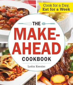 the make ahead cookbook book by lydia kessler official publisher