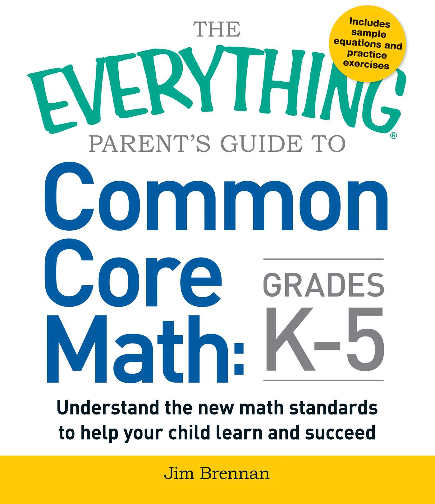 The Everything Parent\'s Guide to Common Core Math Grades K-5 | Book ...