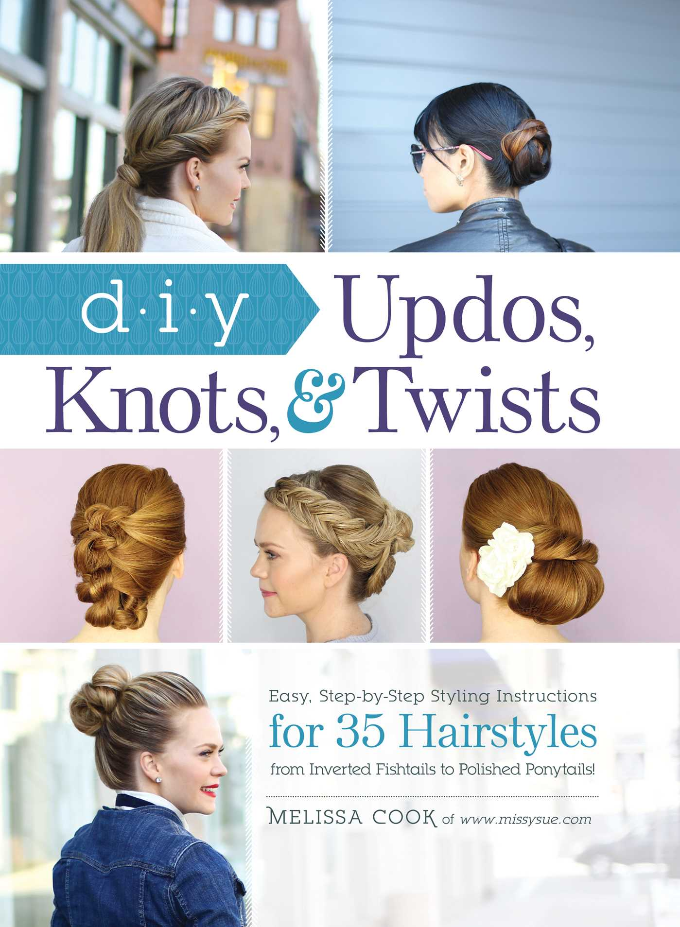 Diy Updos Knots And Twists Book By Melissa Cook Official