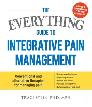 The Everything Guide To Integrative Pain Management | Book